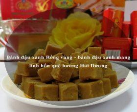 Bánh đậu xanh Rồng vàng - bánh đậu xanh mang linh hồn quê hương Hải Dương