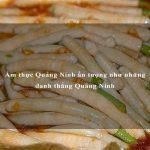Ẩm thực Quảng Ninh ấn tượng như những danh thắng Quảng Ninh