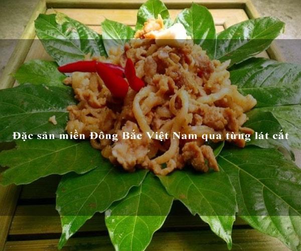 Đặc sản miền Đông Bắc Việt Nam qua từng lát cắt 5