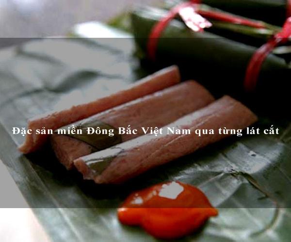 Đặc sản miền Đông Bắc Việt Nam qua từng lát cắt 6